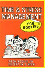 Time and Stress Management for Rookies : From Rookies to Expert in a Week - Frances Kay