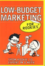 Low-budget Marketing for Rookies : From Rookies to Expert in a Week - Karen McCreadie