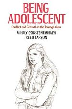 Being Adolescent : Conflict and Growth in the Teenage Years - Mihaly Csikszentmihalyi