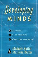 Growing Minds : Personal Development across the Lifespan - Sir Michael Rutter