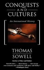 Conquests and Cultures : An International History - Thomas Sowell