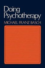 Doing Psychotherapy - Michael Franz Basch