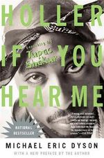Holler If You Hear Me (2006) : Searching for Tupac Shakur - Michael Eric Dyson