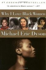 Why I Love Black Women - Michael Eric Dyson