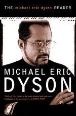 The Michael Eric Dyson Reader - Michael Eric Dyson