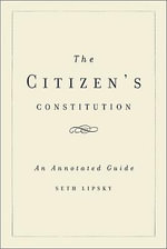 Citizen's Constitution : An Annotated Guide - Seth Lipsky