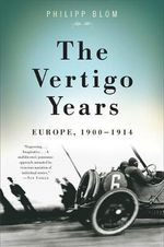 The Vertigo Years : Europe 1900-1940 - Philipp Blom