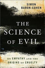 Science of Evil : On Empathy and the Origins of Cruelty - Simon Baron-Cohen