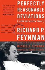 Perfectly Reasonable Deviations from the Beaten Track : The Letters of Richard P. Feynman - Richard P. Feynman