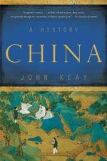 China : A History - John Keay