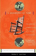 A Geography of Time : On Tempo, Culture, and the Pace of Life - Robert N. Levine