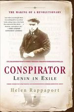 Conspirator : Lenin in Exile - Helen Rappaport