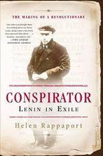 Conspirator : Lenin in Exile - Helen Rappaport