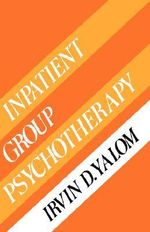 In-patient Group Psychotherapy : And Other Tales of Psychotherapy - Irvin D. Yalom