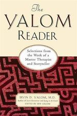 The Yalom Reader : Selections from the Work of a Master Therapist and Storyteller - Irvin D. Yalom
