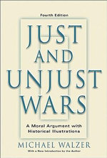 Just and Unjust Wars : A Moral Argument with Historical Illustrations - Michael Walzer