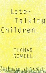 Late-talking Children : An International History - Thomas Sowell
