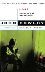 Loss : Sadness and Depression - John Bowlby
