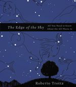 The Edge of the Sky : All You Need to Know about the All-There-Is - Roberto Trotta
