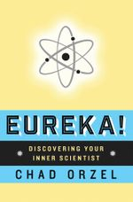 Eureka : Discovering Your Inner Scientist - Chad Orzel
