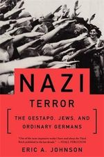 Nazi Terror : Gestapo, Jews and Ordinary Germans - Eric A. Johnson