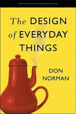 The Design of Everyday Things : Revised and Expanded Edition - Donald A. Norman