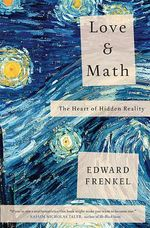 Love and Math : The Heart of Hidden Reality - Edward Frenkel