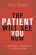 The Patient Will See You Now - Eric Topol