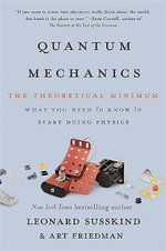 Quantum Mechanics : The Theoretical Minimum - Leonard Susskind