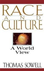 Race and Culture : A World View - Thomas Sowell