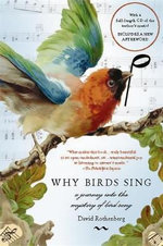 Why Birds Sing : A Journey into the Mystery of Birdsong - David Rothenberg
