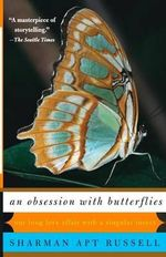An Obsession with Butterflies : Our Long Love Affair with a Singular Insect - Sharman Apt Russell