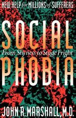 Social Phobia : From Shyness to Stage Fright - John D. Marshall