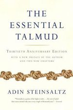 The Essential Talmud : Thirtieth-anniversary Edition - Rabbi Adin Steinsaltz