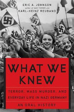 What We Knew : Terror, Mass Murder, and Everyday Life in Nazi Germany - Karl-Heinz Reuband