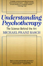 Understanding Psychotherapy : The Science Behind the Art - Michael Franz Basch