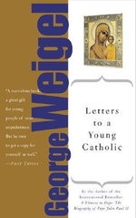 Letters to a Young Catholic : Letters to a Young... - George Weigel