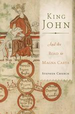King John : And the Road to Magna Carta - Stephen Church