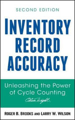 Inventory Record Accuracy : Unleashing the Power of Cycle Counting - Roger B. Brooks