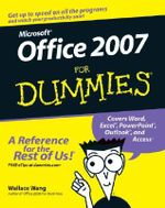 Office 2007 For Dummies : For Dummies - Wallace Wang