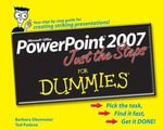 PowerPoint 2007 Just The Steps For Dummies - Barbara Obermeier