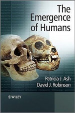 The Emergence of Humans : An Exploration of the Evolutionary Timeline - Patricia J. Ash