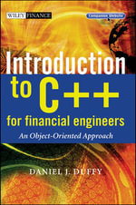 Introduction to C++ for Financial Engineers : An Object-oriented Approach - Daniel J. Duffy