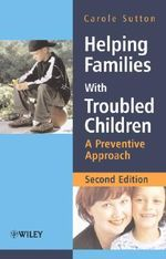 Helping Families with Troubled Children : A Preventive Approach - Carole Sutton