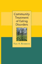 Community Treatment of Eating Disorders - Dr. Paul H. Robinson