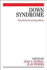 Down Syndrome : Neurobehavioural Specificity - Jean-Adolphe Rondal