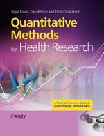 Quantitative Methods for Health Research : A Practical Interactive Guide to Epidemiology and Statistics - Nigel Bruce