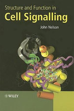 Structure and Function in Cell Signalling - John D. Nelson