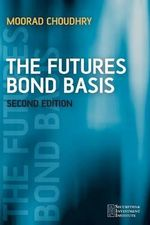 The Futures Bond Basis : Securities Institute - Moorad Choudhry