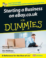 Starting a Business on eBay.co.uk For Dummies - Dan Matthews